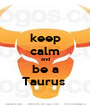 keep calm and be a Taurus  - Personalised Poster A1 size