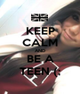 KEEP CALM AND BE A TEEN (; - Personalised Poster A1 size