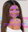 KEEP CALM AND BE A ZSWAGGER - Personalised Poster A1 size