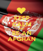 KEEP CALM AND BE AN AFGHAN - Personalised Poster A1 size