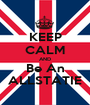 KEEP CALM AND Be An ALLSTATIE - Personalised Poster A1 size
