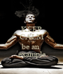 KEEP CALM AND be an  example - Personalised Poster A1 size