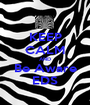KEEP CALM AND Be Aware EDS - Personalised Poster A1 size
