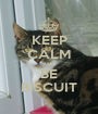 KEEP CALM AND BE BISCUIT - Personalised Poster A1 size