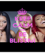 KEEP CALM AND BE BLISSful - Personalised Poster A1 size
