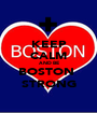 KEEP CALM AND BE BOSTON  STRONG - Personalised Poster A1 size