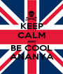 KEEP CALM AND BE COOL ANANYA - Personalised Poster A1 size