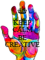 KEEP CALM AND BE CREATIVE - Personalised Poster A1 size