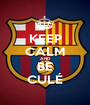 KEEP CALM AND BE CULÉ - Personalised Poster A1 size