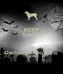 KEEP CALM AND Be Demonte Hoskins  - Personalised Poster A1 size