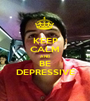 KEEP CALM AND BE DEPRESSIVE - Personalised Poster A1 size