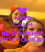 KEEP CALM AND BE DOOSHES WITH YOUR BFF - Personalised Poster A1 size