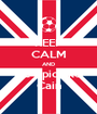 KEEP CALM AND Be epic like Cain - Personalised Poster A1 size