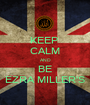 KEEP  CALM AND BE EZRA MILLER'S - Personalised Poster A1 size