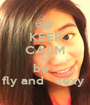 KEEP CALM AND be   fly and   sexy  - Personalised Poster A1 size