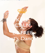 KEEP CALM AND BE FREE Let's Dance! - Personalised Poster A1 size
