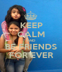 KEEP CALM AND BE FRIENDS FOR EVER - Personalised Poster A1 size