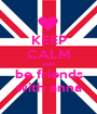 KEEP CALM AND be friends with anna - Personalised Poster A1 size