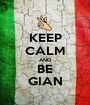 KEEP CALM AND BE GIAN - Personalised Poster A1 size