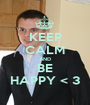 KEEP CALM AND BE HAPPY < 3 - Personalised Poster A1 size
