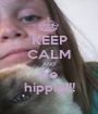 KEEP CALM AND be hippie!!! - Personalised Poster A1 size