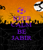 KEEP CALM AND BE JABIR - Personalised Poster A1 size