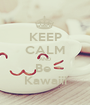 KEEP CALM AND Be  Kawaiii - Personalised Poster A1 size
