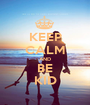 KEEP CALM AND BE KID - Personalised Poster A1 size