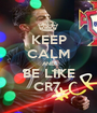KEEP CALM AND BE LIKE CR7  - Personalised Poster A1 size