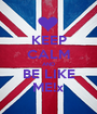 KEEP CALM AND BE LIKE ME!x - Personalised Poster A1 size