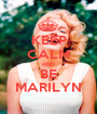 KEEP CALM AND BE MARILYN - Personalised Poster A1 size
