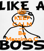KEEP CALM AND Be Massimo.C - Personalised Poster A1 size