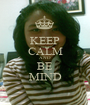 KEEP CALM AND BE MIND - Personalised Poster A1 size