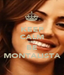 KEEP CALM AND BE MONTALISTA - Personalised Poster A1 size
