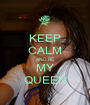 KEEP CALM AND BE MY QUEEN - Personalised Poster A1 size
