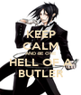 KEEP CALM AND BE ONE HELL OF A BUTLER - Personalised Poster A1 size