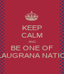 KEEP CALM AND BE ONE OF BLAUGRANA NATION - Personalised Poster A1 size