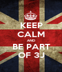 KEEP CALM AND BE PART OF 3J - Personalised Poster A1 size