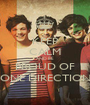 KEEP CALM AND BE PROUD OF ONE DIRECTION - Personalised Poster A1 size