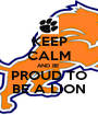 KEEP CALM AND BE  PROUD TO BE A LION - Personalised Poster A1 size