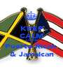KEEP CALM AND Be Puerto Rican  & Jamaican - Personalised Poster A1 size