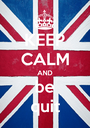 KEEP CALM AND be quit - Personalised Poster A1 size