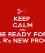 KEEP  CALM AND BE READY FOR POUA R's NEW PROGRAM - Personalised Poster A1 size