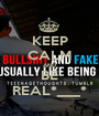 KEEP CALM AND BE REAL*___* - Personalised Poster A1 size