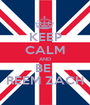 KEEP CALM AND BE  REEM ZACH - Personalised Poster A1 size