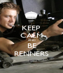KEEP  CALM AND BE RENNERS - Personalised Poster A1 size