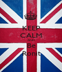 KEEP CALM AND Be Ronit - Personalised Poster A1 size