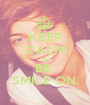 KEEP CALM AND BE  SMILE ON. - Personalised Poster A1 size