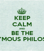 KEEP CALM AND BE THE ANONYMOUS PHILOSOPHER - Personalised Poster A1 size