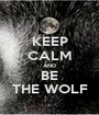 KEEP CALM AND BE THE WOLF - Personalised Poster A1 size